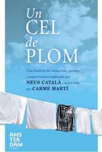 Neus Català explica la seva vida a la novel·la 'Un cel de plom'