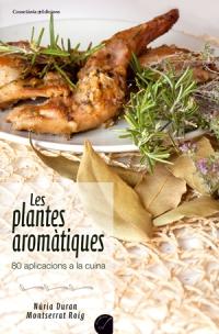 Les plantes aromàtiques. 80 aplicacions a la cuina